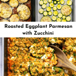 3 photos of Roasted Eggplant Parmesan with Zucchini for Pinterest