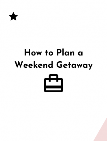How to Plan a Weekend Getaway graphic for Pinterest