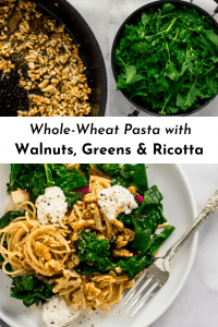 Three images of Whole-Wheat Pasta with Walnuts, Greens & Ricotta for Pinterest