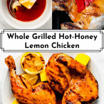 3 photos of whole grilled hot-honey lemon butter chicken for Pinterest