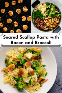3 images of Seared Scallop Pasta with Bacon and Broccoli for Pinterest
