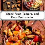 3 photos of Stone Fruit, Tomato, and Corn Panzanella for Pinterest